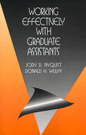 Working Effectively with Graduate Assistants by Jody D. Nyquist image