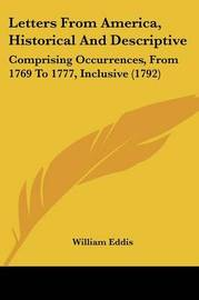 Letters From America, Historical And Descriptive: Comprising Occurrences, From 1769 To 1777, Inclusive (1792) by William Eddis image