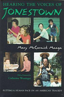 Hearing Voices of Jonestown by Mary McCormick Maaga