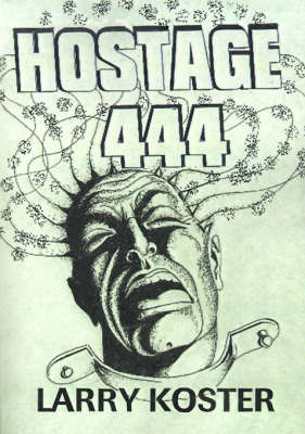 Hostage 444 by Larry Koster