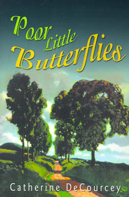 Poor Little Butterflies by Catherine DeCourcey