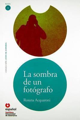 La Sombra de un Fotografo by Rosana Acquaroni