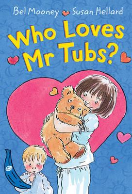 Who Loves Mr Tubs? by Bel Mooney image