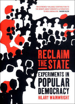 Reclaim the State by Hilary Wainwright image