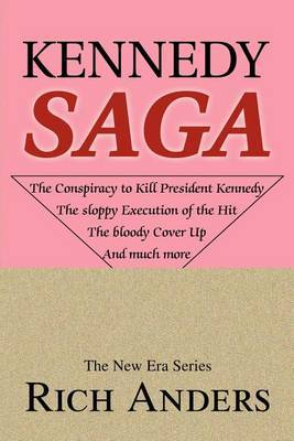 Kennedy Saga by Rich Anders