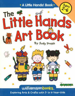 Little Hands Art Book: Exploring Arts and Crafts with 2- to 6-year Olds by Judy Press image