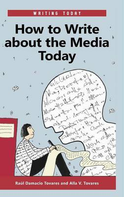 How to Write about the Media Today by Raul Damacio Tovares