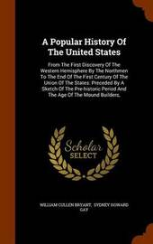 A Popular History of the United States by William Cullen Bryant