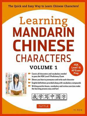Learning Mandarin Chinese Characters Volume 1 by Yi Ren