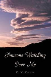 Someone Watching Over Me by E. Y. Davis