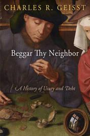 Beggar Thy Neighbor by Charles R Geisst
