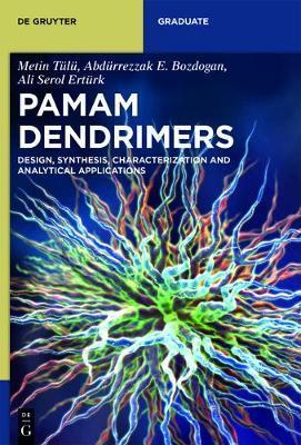 PAMAM Dendrimers by Metin Tulu