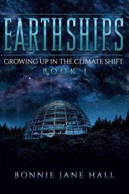 Earthships by Bonnie Jane Hall