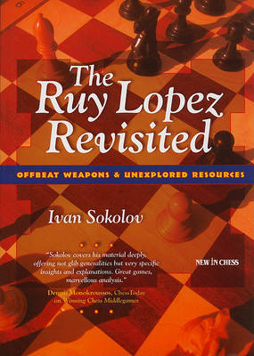The Ruy Lopez Revisited by Ivan Sokolov image