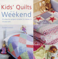 Kids' Quilts in a Weekend by Elizabeth Keevill image