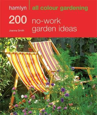 Hamlyn All Colour No-work Garden Ideas by Joanna Smith image