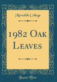 1982 Oak Leaves (Classic Reprint) by Meredith College image