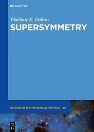 Supersymmetry by Vladimir K Dobrev image