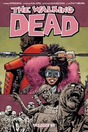 The Walking Dead Volume 31 by Robert Kirkman