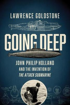 Going Deep by Lawrence Goldstone