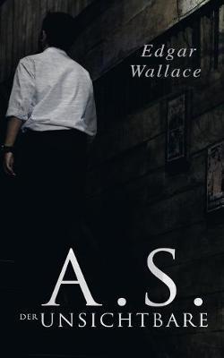 A.S. der Unsichtbare by Edgar Wallace