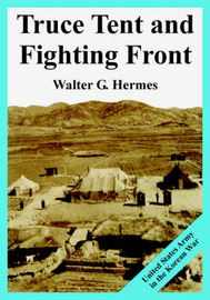 Truce Tent and Fighting Front by Walter, G. Hermes