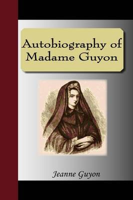 Autobiography of Madame Guyon by Jeanne Guyon image