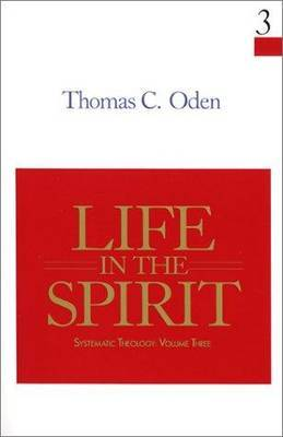 Life in the Spirit by Thomas C. Oden image