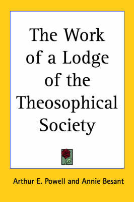 The Work of a Lodge of the Theosophical Society by Arthur E. Powell image
