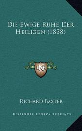 Die Ewige Ruhe Der Heiligen (1838) by Richard Baxter