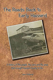 The Roads Back to Early Hazzard by Jon Holland