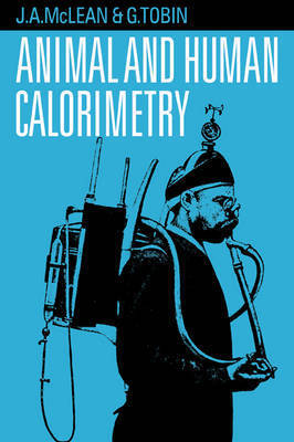 Animal and Human Calorimetry by J.A. McLean