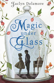 Magic Under Glass by Jaclyn Dolamore image