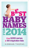 Best Baby Names for 2014 by Siobhan Thomas