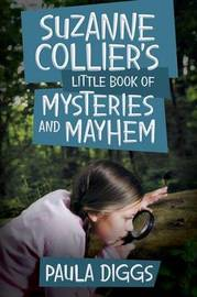 Suzanne Collier's Little Book of Mysteries and Mayhem by Paula Diggs