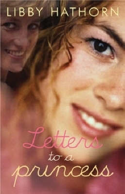 Letters to a Princess by Libby Hathorn