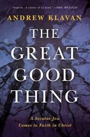 The Great Good Thing by Andrew Klavan