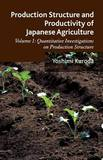 Production Structure and Productivity of Japanese Agriculture by Yoshimi Kuroda