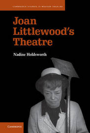 Joan Littlewood's Theatre by Nadine Holdsworth