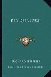 Red Deer (1903) Red Deer (1903) by Richard Jefferies