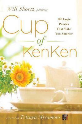 Will Shortz Presents Cup of Kenken: 100 Logic Puzzles That Make You Smarter by Tetsuya Miyamoto image