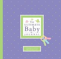 The Ultimate Baby Journal by Alex A Lluch