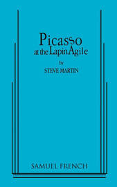 Picasso at the Lapin Agile by Steve Martin