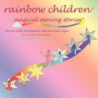 Rainbow Children(r)-Magical Moving Stories by Linda Ananda