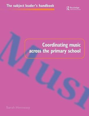 Coordinating Music Across The Primary School by Sarah Hennessy image