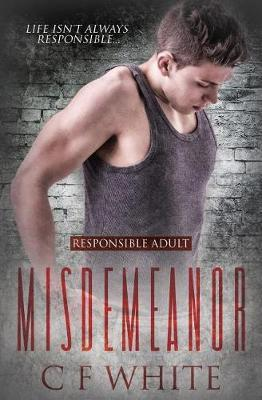 Misdemeanor by C F White