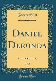 Daniel Deronda, Vol. 1 (Classic Reprint) by George Eliot image