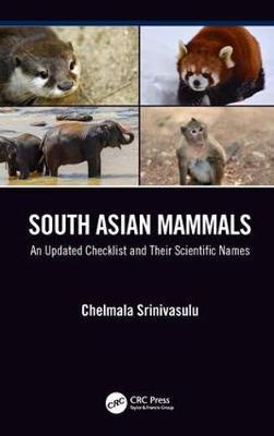 South Asian Mammals by Chelmala Srinivasulu