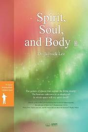 Spirit, Soul and Body Ⅱ by Jaerock Lee