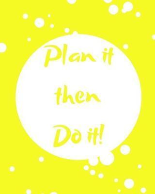 Plan It Then Do It by Mister Planner